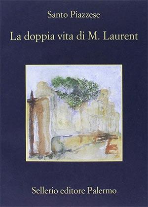 Piazzese, La doppia vita di M.Laurent